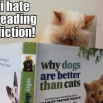 Some cats just don't appreciate fiction
